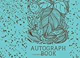 Autograph Book: Celebrity Autograph Book, Favorite Character Signatures, Sports, Movies, Baseball, Basketball, Football and Soccer Stars, Keepsake ... 110 Pages (Autograph Books, Band 4)