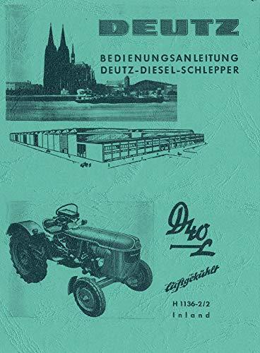Bedienungsanleitung für Deutz Dieselschlepper der Bauart D40L Typ D40.2 Motor F3L812 H1136-2/2