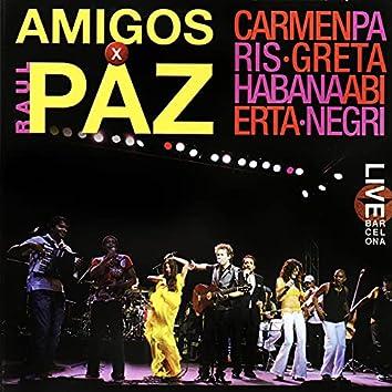 Amigos X Raúl Paz (Live)