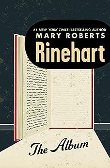 The Album by [Mary Roberts Rinehart]