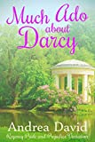 Much Ado About Darcy: A Regency Pride and Prejudice Variation (English Edition)