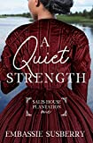 A Quiet Strength (Salis House Plantation Book 1)