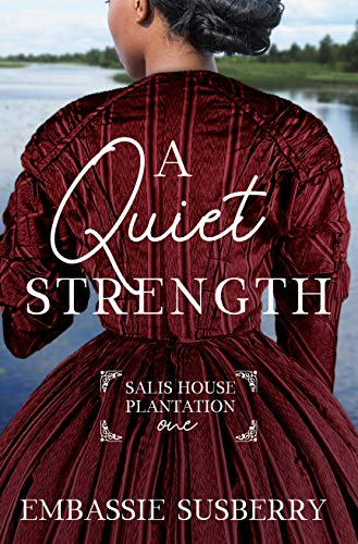 A Quiet Strength (Salis House Plantation Book 1) by [Embassie Susberry]