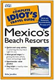The Complete Idiot's Travel Guide to Mexico's Beach Resorts (Complete Idiot's Guides) published by Alpha Books Paperback