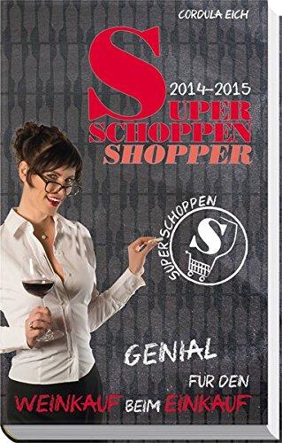 Super Schoppen Shopper 2014-2015: Genial für den Weinkauf beim Einkauf