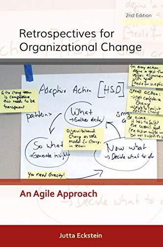 Retrospectives for Organizational Change: An Agile Approach
