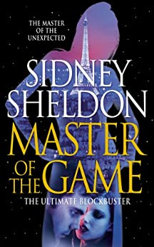 [Sidney Sheldon]のMaster of the Game: The master of the unexpected (English Edition)