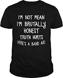 New Collection T shirt for Woman, Man anniversary Im Not Mean Im Brutally Honest Truth Hurts Heres A Band Aid Funny Sayings Shitrs