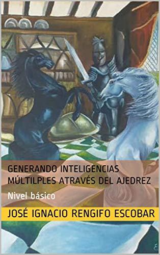 Generando inteligencias múltilples através del ajedrez: Nivel básico
