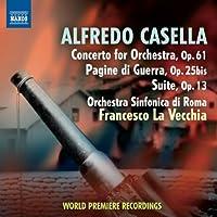 Casella: Concerto for Orchestra, Op. 61; Pagine di Guerra, Op. 25bis; Suite, Op. 13 (2012-09-25)