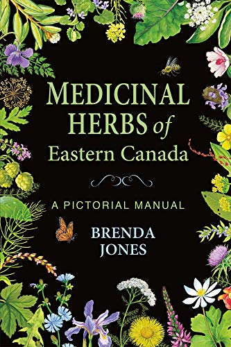 Medicinal Herbs of Eastern Canada: A Pictorial Manual