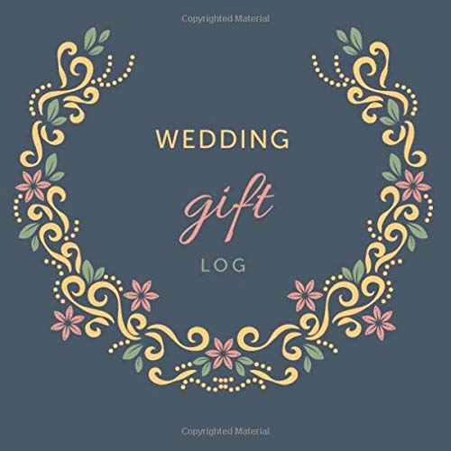 Wedding Gift Log: Gift Record Keeper - Gift Tracker Notebook - Gift Registry, Recorder, Organizer, Keepsake for Bridal Shower, Wedding Party. 8.25x8.25 Inches (Wedding Organizer) (Volume 3)