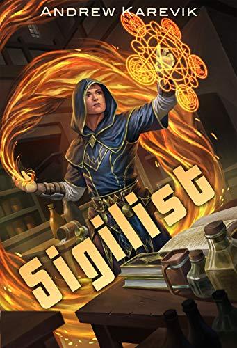 The Sigilist: Mark of a Mage: A LitRPG Fantasy Adventure