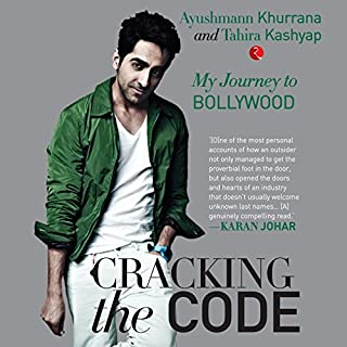 Cracking the Code     My Journey to Bollywood              Written by:                                                                                                                                 Ayushmann Khurrana,                                                                                        Tahira Kashyap                               Narrated by:                                                                                                                                 Manish Dangardive                      Length: 2 hrs and 37 mins     25 ratings     Overall 4.3