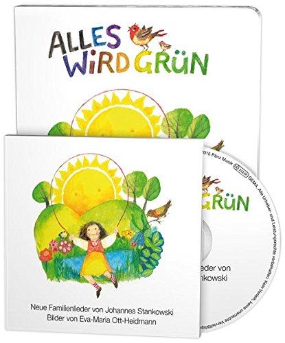 Alles wird Grün: Neue Frühlingslieder von Johannes Stankowski (Buch mit Musik-CD)