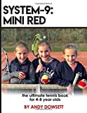 SYSTEM-9: Mini Red Tennis: The ultimate tennis book for 4-8 year olds - Andy Dowsett