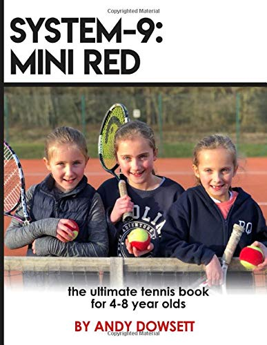 SYSTEM-9: Mini Red Tennis: The ultimate tennis book for 4-8 year olds