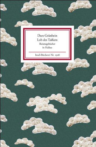 Lob des Taifuns: Reisetagebücher in Haikus (Insel-Bücherei)