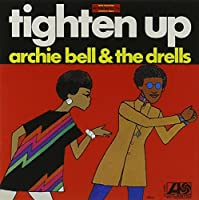 Tighten Up by Archie Bell & Drells (2015-09-23)