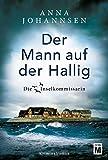 Der Mann auf der Hallig (Die Inselkommissarin, Band 4) - Anna Johannsen