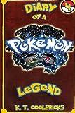 Diary of a Pokemon Go Legend: 4: Volume 4