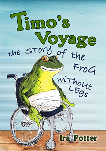 Timo's Voyage - children books 6-12: The Story of the Frog without Legs (English Edition)