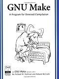 GNU Make: A Program for Directed Compilation