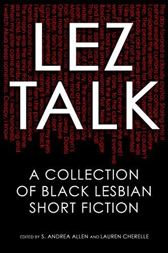 Lez Talk: A Collection of Black Lesbian Short Fiction
