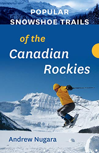Popular Snowshoe Trails of the Canadian Rockies