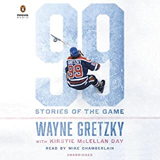 99: Stories of the Game                   Written by:                                                                                                                                 Wayne Gretzky                               Narrated by:                                                                                                                                 Mike Chamberlain                      Length: 12 hrs and 10 mins     38 ratings     Overall 4.2