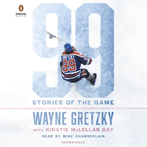 99: Stories of the Game                   By:                                                                                                                                 Wayne Gretzky                               Narrated by:                                                                                                                                 Mike Chamberlain                      Length: 12 hrs and 10 mins     252 ratings     Overall 4.5