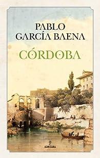 Córdoba, de Pablo García Baena par Pablo García Baena