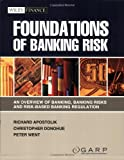Image of Foundations of Banking Risk: An Overview of Banking, Banking Risks, and Risk-Based Banking Regulation