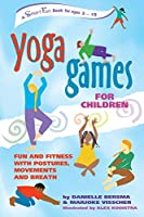Yoga Games for Children: Fun and Fitness With Postures, Movements, and Breath (Hunter House Smartfun Book)