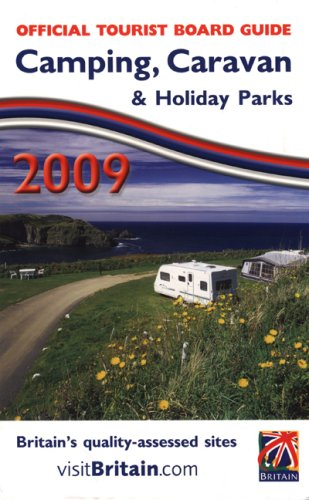 Preisvergleich Produktbild Camping,  Caravan & Holiday Parks 2009: Guide to Quality-assessed Sites (Official Tourist Board Guide)