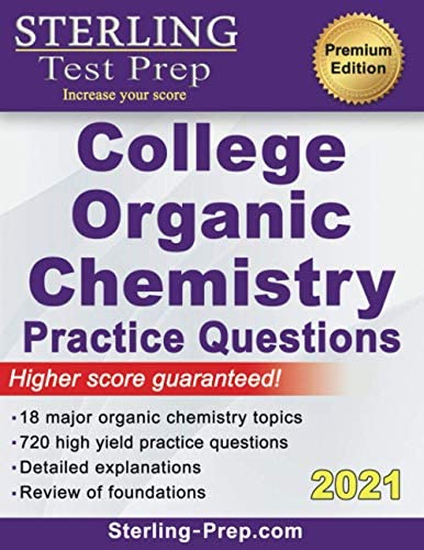 Sterling Test Prep College Organic Chemistry Practice Questions Practice Questions with Detailed product image