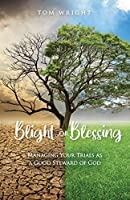 Blight or Blessing: Managing Your Trials as a Good Steward of God