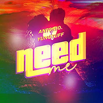 Need Me (feat. Yungtuff)