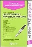 Alpha Test. Teoritest 6. Manuale per i test di ammissione alle Lauree triennali delle Professioni Sanitarie: Vol. 6