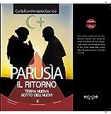 Parusia il ritorno: Terra nuova sotto cieli nuovi (Italian Edition)