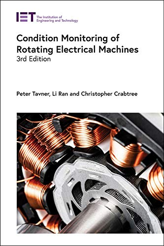 Condition Monitoring of Rotating Electrical Machines (Energy Engineering)
