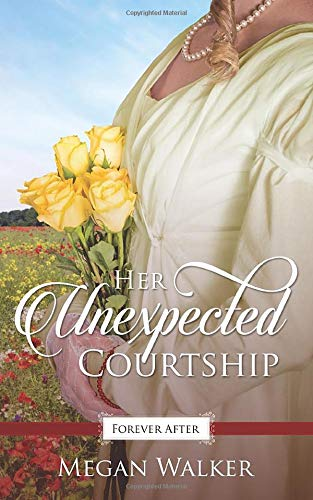 Her Unexpected Courtship (Promise of Forever After, Band 3)