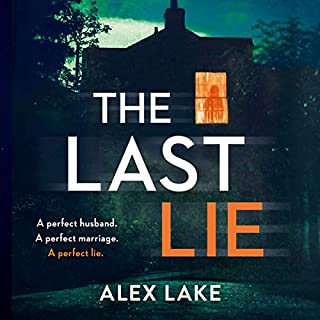 The Last Lie                   By:                                                                                                                                 Alex Lake                               Narrated by:                                                                                                                                 Laura Kirman                      Length: 8 hrs and 28 mins     419 ratings     Overall 4.2