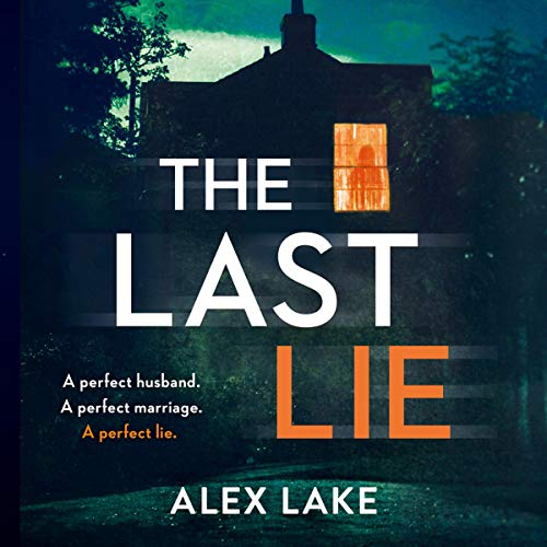 The Last Lie                   By:                                                                                                                                 Alex Lake                               Narrated by:                                                                                                                                 Laura Kirman                      Length: 8 hrs and 28 mins     111 ratings     Overall 4.2