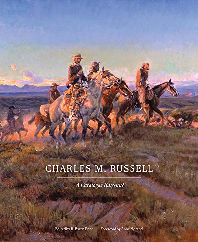 Charles M. Russell: A Catalogue Raisonné (Volume 1) (The Charles M. Russell Center Series on Art and Photography of the American West)