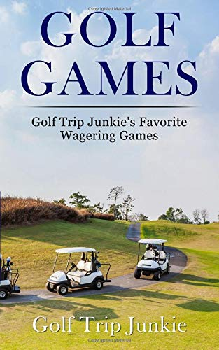 Golf Games: Golf Trip Junkie's Favorite Wagering Games