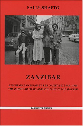 Zanzibar - les films zanzibar et les dandys de mai 1968 (Classiques de l'Avant-Garde)