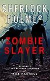 Sherlock Holmes: Zombie Slayer #1 - The Revenant Problem (English Edition)