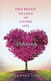 One Breast To Love And Living Life Victoriously