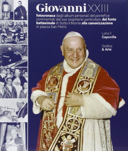 Giovanni Xxiii Fotocronaca Ediz Illustrata